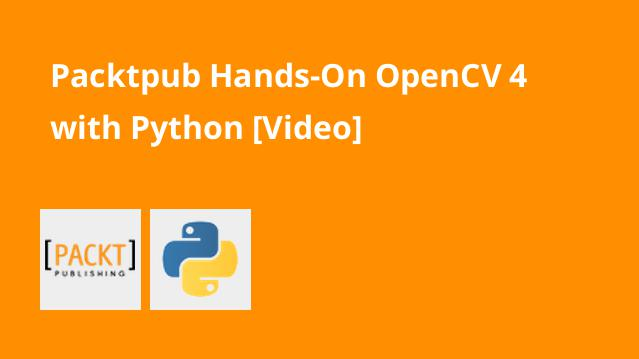 packtpub-hands-on-opencv-4-with-python-video